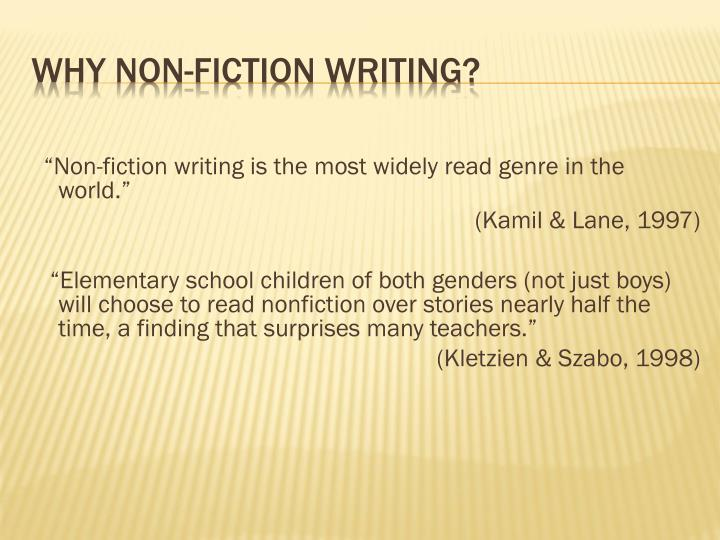 """Non-fiction writing is the most widely read genre in the world."""