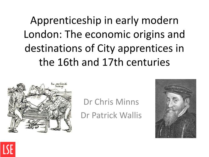Apprenticeship in early modern London: The economic origins and destinations of City apprentices in ...