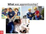 what was apprenticeship
