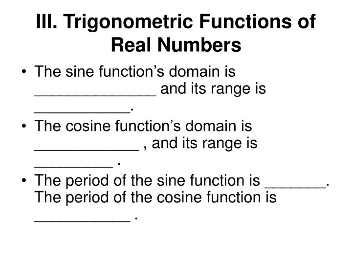 III. Trigonometric Functions of Real Numbers