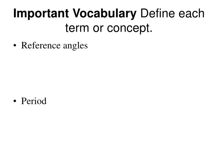 Important vocabulary define each term or concept