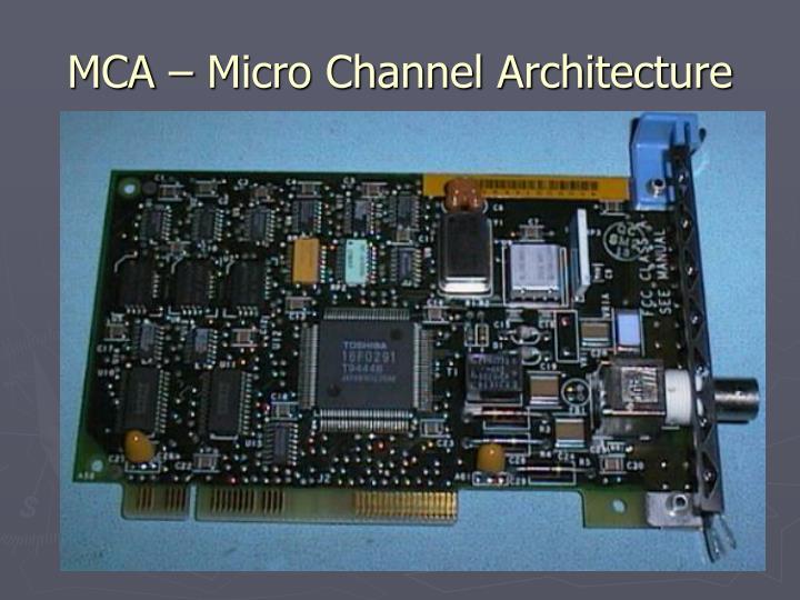 MCA – Micro Channel Architecture