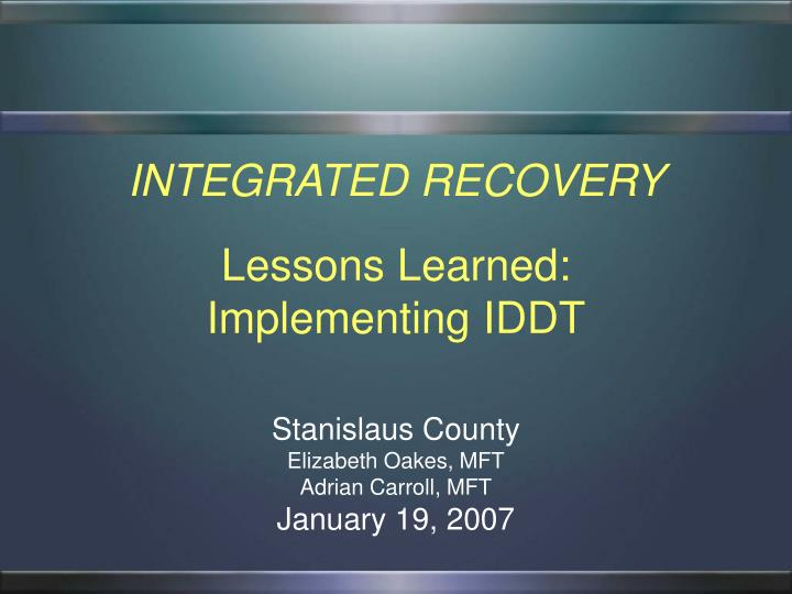 Integrated recovery lessons learned implementing iddt
