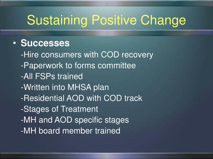 Sustaining Positive Change