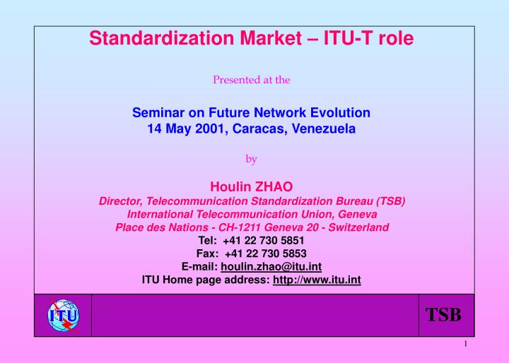 Standardization Market – ITU-T role