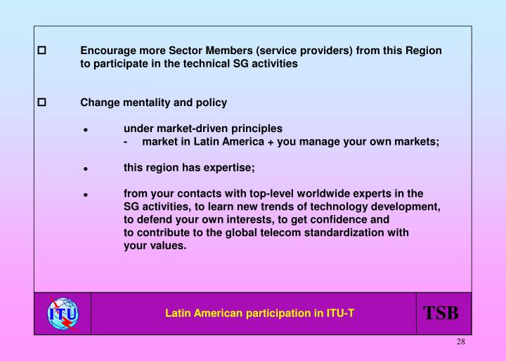 Encourage more Sector Members (service providers) from this Region