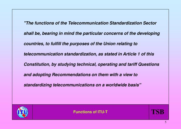 """The functions of the Telecommunication Standardization Sector"