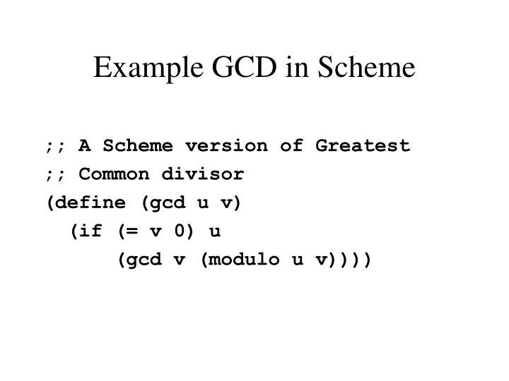 Example GCD in Scheme