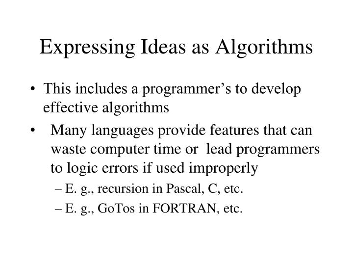 Expressing Ideas as Algorithms
