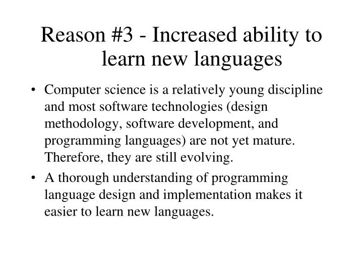 Reason #3 - Increased ability to learn new languages