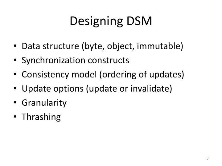 Designing DSM