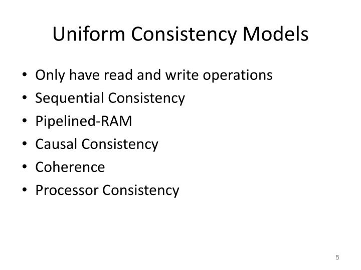 Uniform Consistency Models