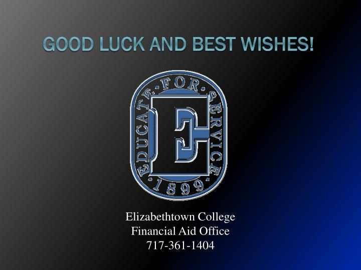 Good Luck and Best Wishes!
