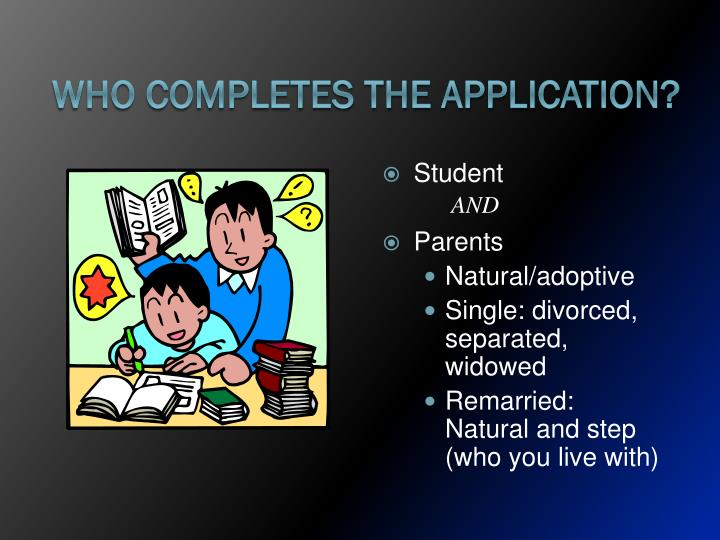 Who Completes the Application?