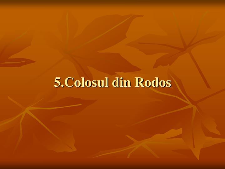 5.Colosul din Rodos