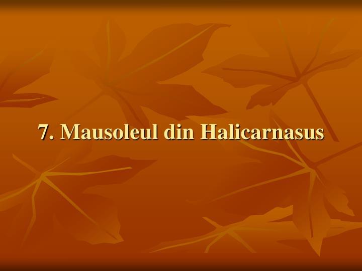 7. Mausoleul din Halicarnasus