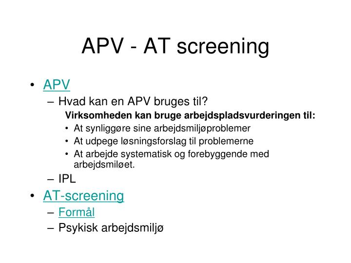 APV - AT screening