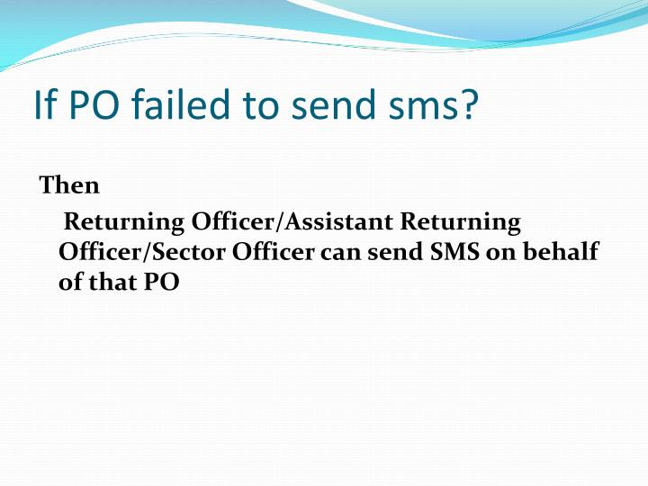 If PO failed to send sms?