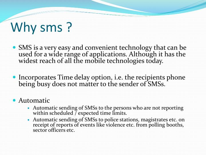 Why sms ?