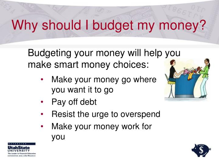 Why should I budget my money?