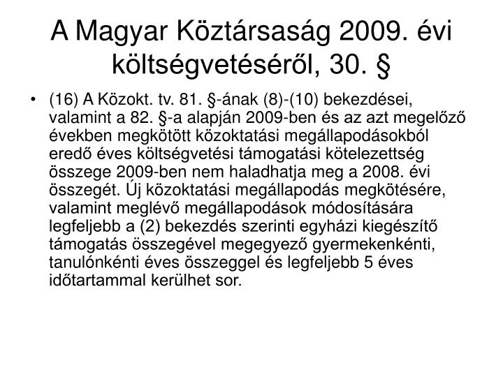 A Magyar Köztársaság 2009. évi költségvetéséről, 30. §