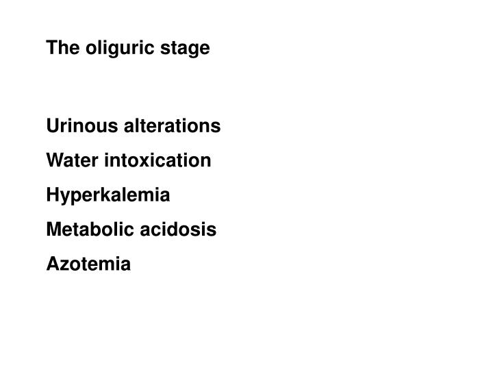 The oliguric stage