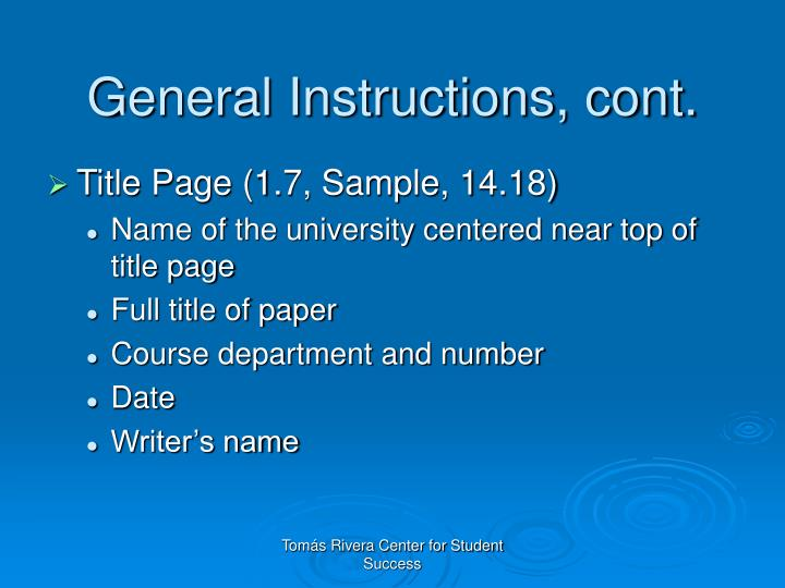General Instructions, cont.