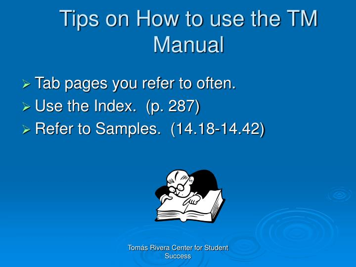 Tips on How to use the TM Manual