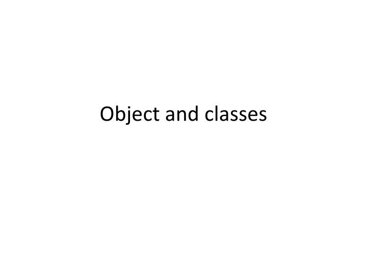Object and classes