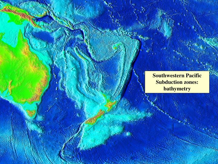 Southwestern Pacific Subduction zones: bathymetry