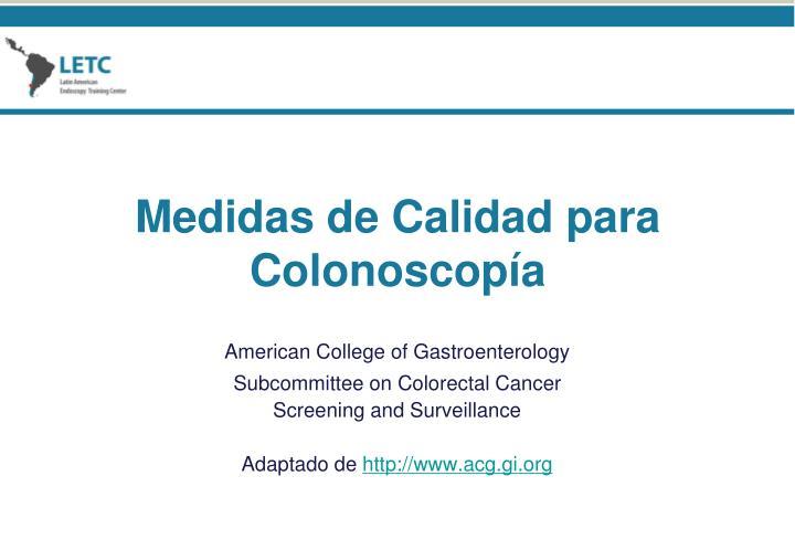 Medidas de Calidad para Colonoscopía