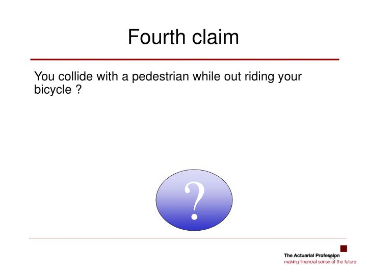 You collide with a pedestrian while out riding your bicycle ?