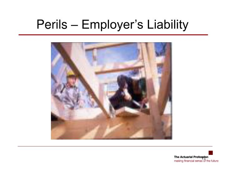 Perils – Employer's Liability