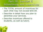part iii section k advertising and incentives