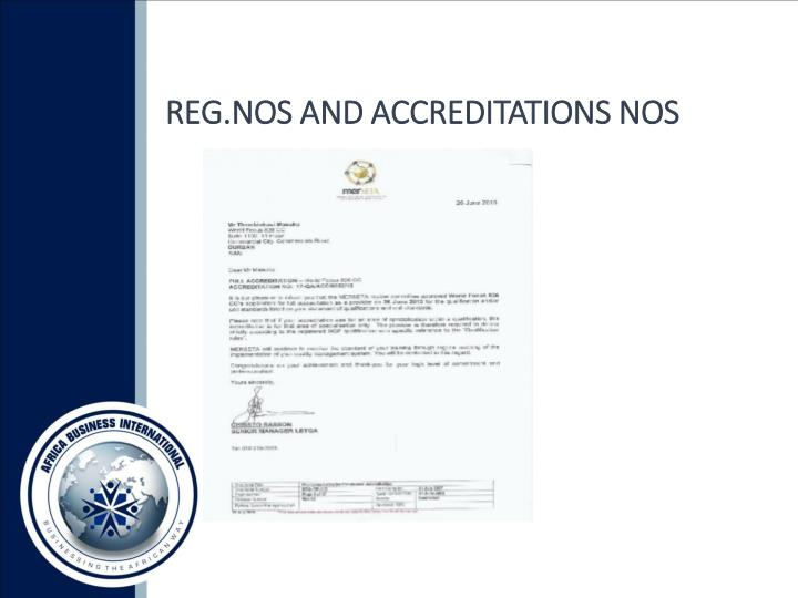 REG.NOS AND ACCREDITATIONS NOS