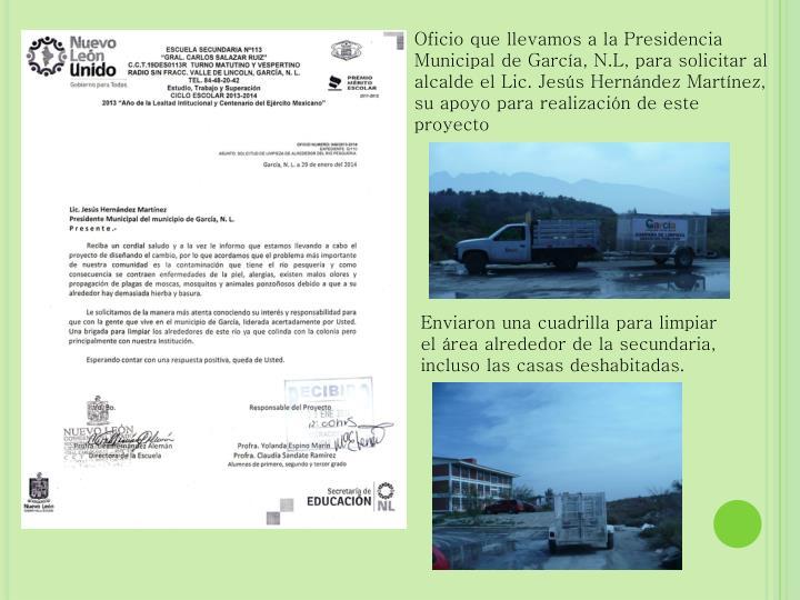 Oficio que llevamos a la Presidencia Municipal de García, N.L, para solicitar al alcalde el Lic. Jesús Hernández Martínez, su apoyo para realización de este proyecto