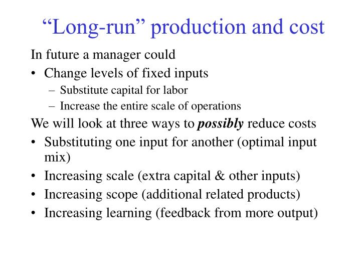 """Long-run"" production and cost"