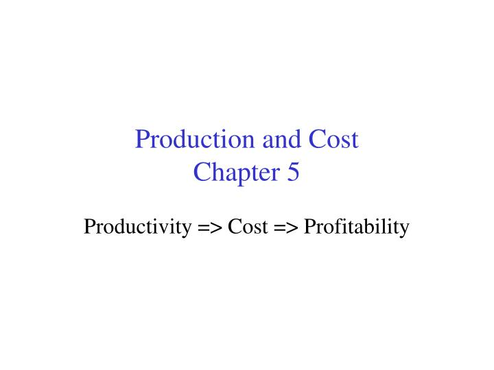 Production and cost chapter 5