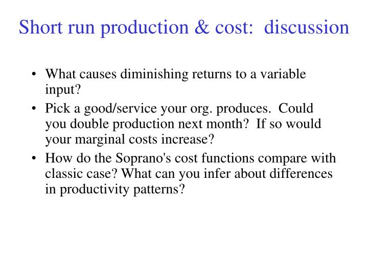 Short run production & cost:  discussion