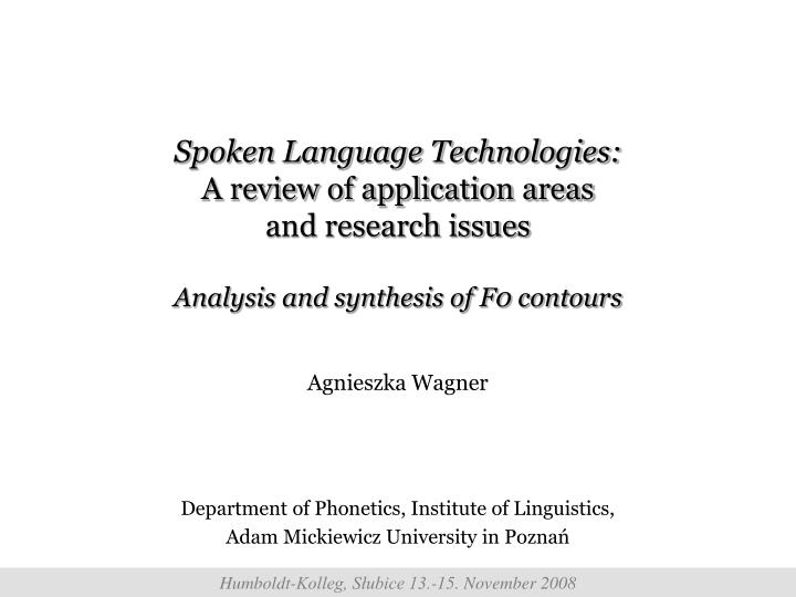 Spoken Language Technologies: