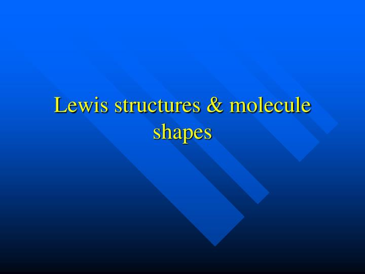 Lewis structures molecule shapes