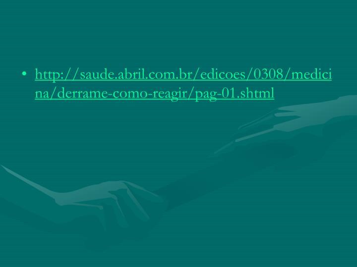 http://saude.abril.com.br/edicoes/0308/medicina/derrame-como-reagir/pag-01.shtml