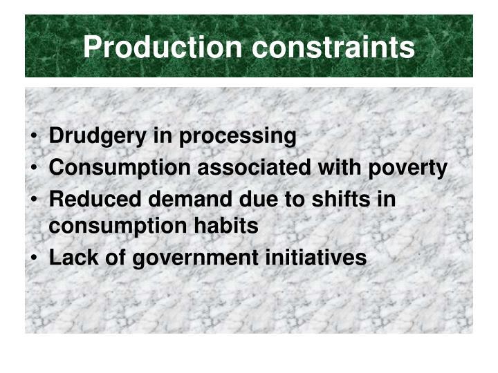 Production constraints