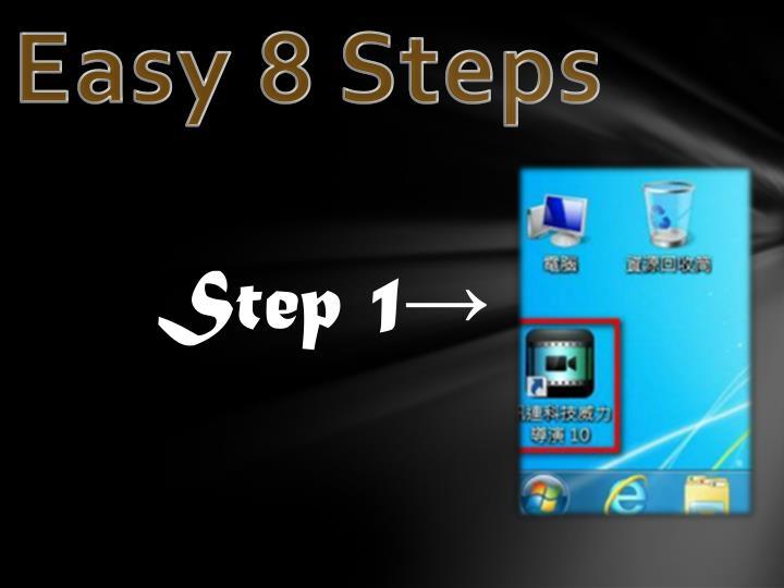 Easy 8 Steps