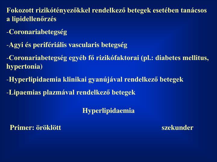 Fokozott rizikótényezőkkel rendelkező betegek esetében tanácsos a lipidellenőrzés