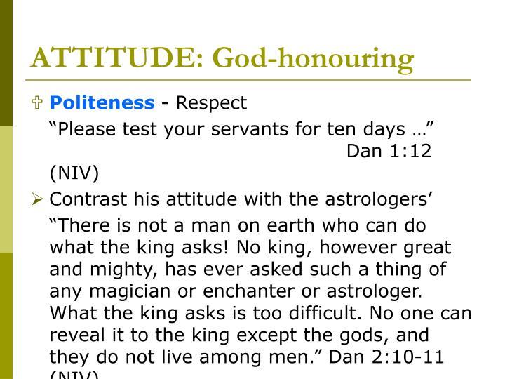 ATTITUDE: God-honouring