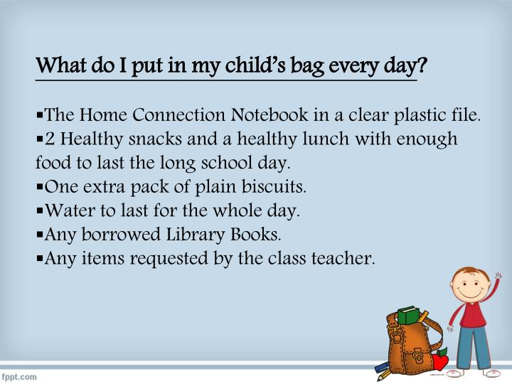 What do I put in my child's bag every day
