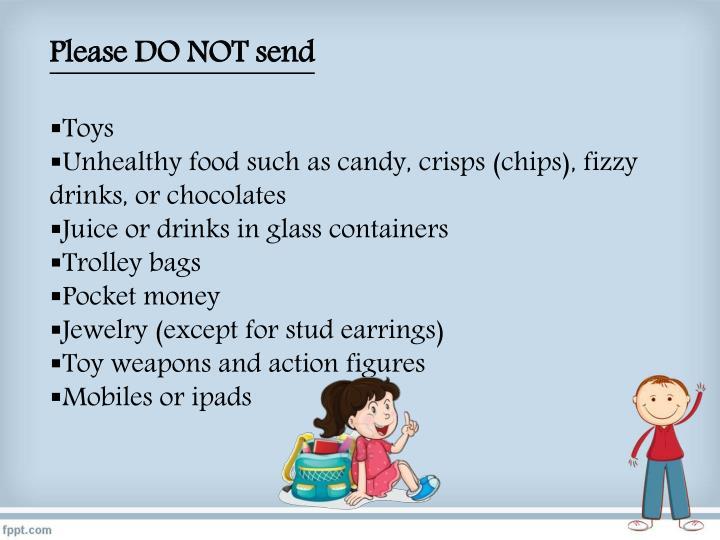 Please DO NOT send