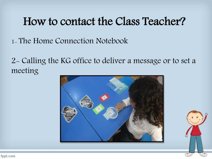 How to contact the Class Teacher?