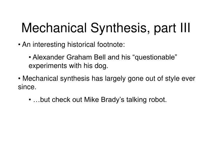 Mechanical Synthesis, part III